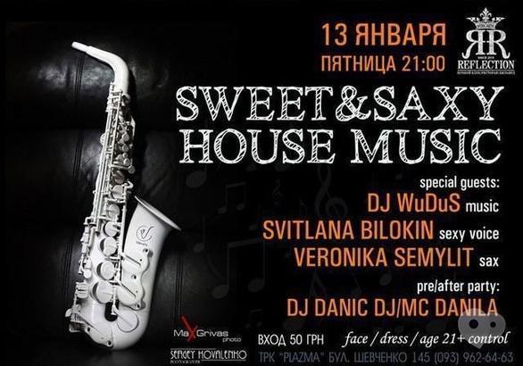 Вечеринка - Вечеринка 'SWEET&SAXY HOUSE MUSIC' в Reflection