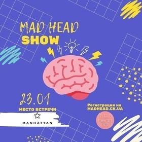 """'Mad head show в """"MANHATTAN""""' - in.ck.ua"""