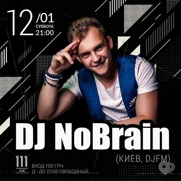 Вечеринка - Вечеринка 'Dj NoBrain' в '111 club'